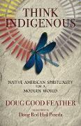 Cover-Bild zu Think Indigenous (eBook) von Feather, Doug Good