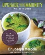 Cover-Bild zu Upgrade Your Immunity with Herbs (eBook) von Mercola, Joseph