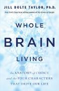 Cover-Bild zu Whole Brain Living (eBook) von Bolte Taylor, Jill