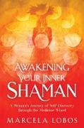 Cover-Bild zu Awakening Your Inner Shaman (eBook) von Lobos, Marcela