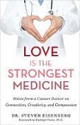 Cover-Bild zu Love Is the Strongest Medicine (eBook) von Eisenberg, Steven