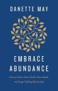 Cover-Bild zu Embrace Abundance (eBook) von May, Danette