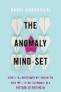 Cover-Bild zu The Anomaly Mind-Set (eBook) von Krakowski, Sandi