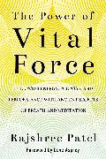 Cover-Bild zu The Power of Vital Force (eBook) von Patel, Rajshree