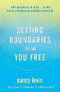 Cover-Bild zu Setting Boundaries Will Set You Free (eBook) von Levin, Nancy
