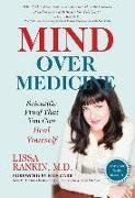 Cover-Bild zu Mind Over Medicine: Scientific Proof That You Can Heal Yourself von Rankin, Lissa