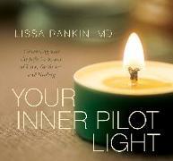 Cover-Bild zu Your Inner Pilot Light von Rankin, Lissa, M.D.