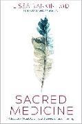 Cover-Bild zu Sacred Medicine: A Doctor's Quest to Unravel the Mysteries of Healing von Rankin, Lissa