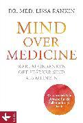 Cover-Bild zu Mind over Medicine - Warum Gedanken oft stärker sind als Medizin (eBook) von Rankin, Lissa