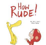 Cover-Bild zu How Rude! von Welsh, Clare Helen