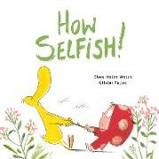 Cover-Bild zu How Selfish von Welsh, Clare Helen