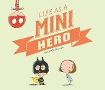 Cover-Bild zu Life as a Mini Hero von Tallec, Olivier