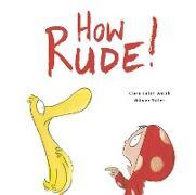 Cover-Bild zu How Rude! (eBook) von Welsh, Clare Helen