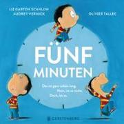 Cover-Bild zu Fünf Minuten von Garton Scanlon, Liz