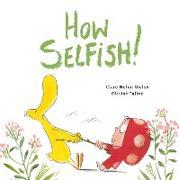 Cover-Bild zu How Selfish (eBook) von Welsh, Clare Helen