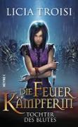 Cover-Bild zu Die Feuerkämpferin - Tochter des Blutes (eBook) von Troisi, Licia