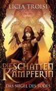 Cover-Bild zu Die Schattenkämpferin - Das Siegel des Todes (eBook) von Troisi, Licia