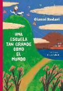Cover-Bild zu Una Escuela Tan Grande Como El Mundo von Rodari, Gianni