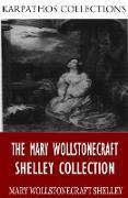 Cover-Bild zu The Mary Wollstonecraft Shelley Collection (eBook) von Wollstonecraft Shelley, Mary
