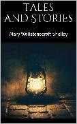 Cover-Bild zu Tales and Stories (eBook) von Wollstonecraft Shelley, Mary