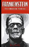 Cover-Bild zu Frankenstein (oder: Der moderne Prometheus) (eBook) von Wollstonecraft Shelley, Mary