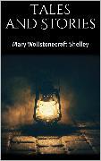 Cover-Bild zu Tales and Stories (eBook) von Shelley, Mary Wollstonecraft