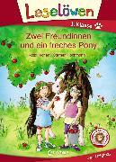 Cover-Bild zu Leselöwen 1. Klasse - Zwei Freundinnen und ein freches Pony (eBook) von Richert, Katja