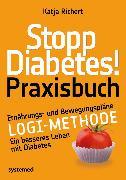 Cover-Bild zu Stopp Diabetes! Praxisbuch (eBook) von Richert, Katja