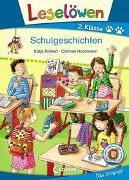 Cover-Bild zu Leselöwen 2. Klasse - Schulgeschichten von Richert, Katja