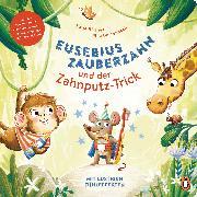 Cover-Bild zu Eusebius Zauberzahn und der Zahnputz-Trick (eBook) von Richert, Katja
