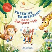 Cover-Bild zu Eusebius Zauberzahn und der Zahnputz-Trick von Richert, Katja