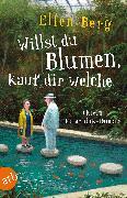Cover-Bild zu Willst du Blumen, kauf dir welche (eBook) von Berg, Ellen