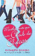 Cover-Bild zu Eulberg, Elizabeth: Mucho más que un club de chicas. El club de los corazones solitarios / We Can Wo rk It Out. The Lonely Hearts Club