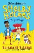 Cover-Bild zu Eulberg, Elizabeth: La gran Shelby Holmes / The Great Shelby Holmes: Girl Detective