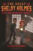 Cover-Bild zu Eulberg, Elizabeth: The Great Shelby Holmes and the Haunted Hound