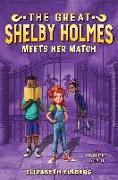Cover-Bild zu Eulberg, Elizabeth: The Great Shelby Holmes Meets Her Match (eBook)
