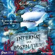 Cover-Bild zu Internat der bösen Tiere. Die Falle (Audio Download) von Mayer, Gina