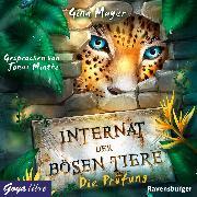 Cover-Bild zu Internat der bösen Tiere. Die Prüfung (Audio Download) von Mayer, Gina