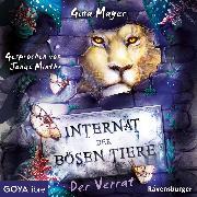 Cover-Bild zu Internat der bösen Tiere. Der Verrat (Audio Download) von Mayer, Gina
