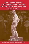 Cover-Bild zu Us & Grmny Era Cold War 1945-90 V1 von Gassert, Philipp (Hrsg.)