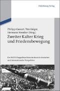 Cover-Bild zu Zweiter Kalter Krieg und Friedensbewegung von Gassert, Philipp (Hrsg.)