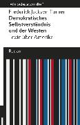 Cover-Bild zu Demokratisches Selbstverständnis und der Westen. Texte über Amerika (eBook) von Turner, Frederick Jackson