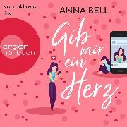 Cover-Bild zu Gib mir ein Herz (Ungekürzt) (Audio Download) von Bell, Anna