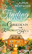 Cover-Bild zu Finding Home - Das Geheimnis von Rosemont Hall (eBook) von Westwood, Lauren