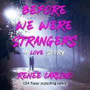 Cover-Bild zu Before We Were Strangers (Unabridged) (Audio Download) von Carlino, Renée