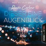 Cover-Bild zu Dieser eine Augenblick (Ungekürzt) (Audio Download) von Carlino, Renée