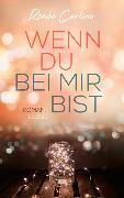 Cover-Bild zu Wenn du bei mir bist von Carlino, Renée