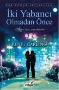Cover-Bild zu Iki Yabanci Olmadan Önce von Carlino, Renee