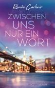 Cover-Bild zu Zwischen uns nur ein Wort (eBook) von Carlino, Renée