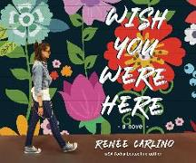 Cover-Bild zu Wish You Were Here von Carlino, Renée